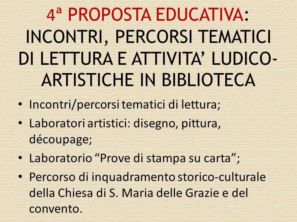 4ª PROPOSTA EDUCATIVA: INCONTRI, PERCORSI TEMATICI DI LETTURA E ATTIVITA' LUDICO-ARTISTICHE IN BIBLIOTECA