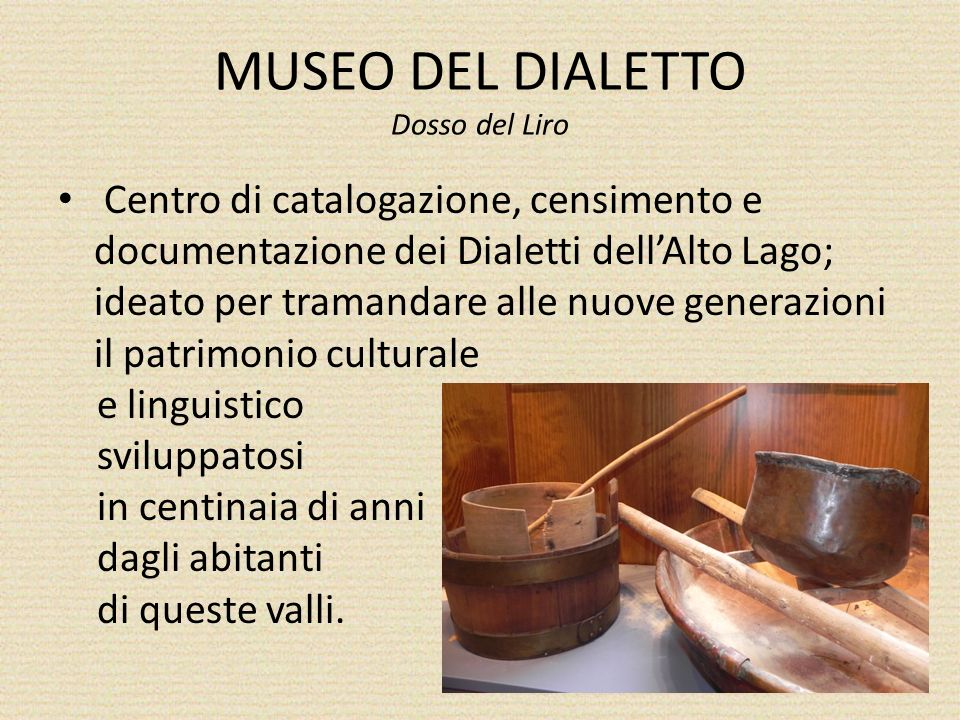 MUSEO DEL DIALETTO Dosso del Liro