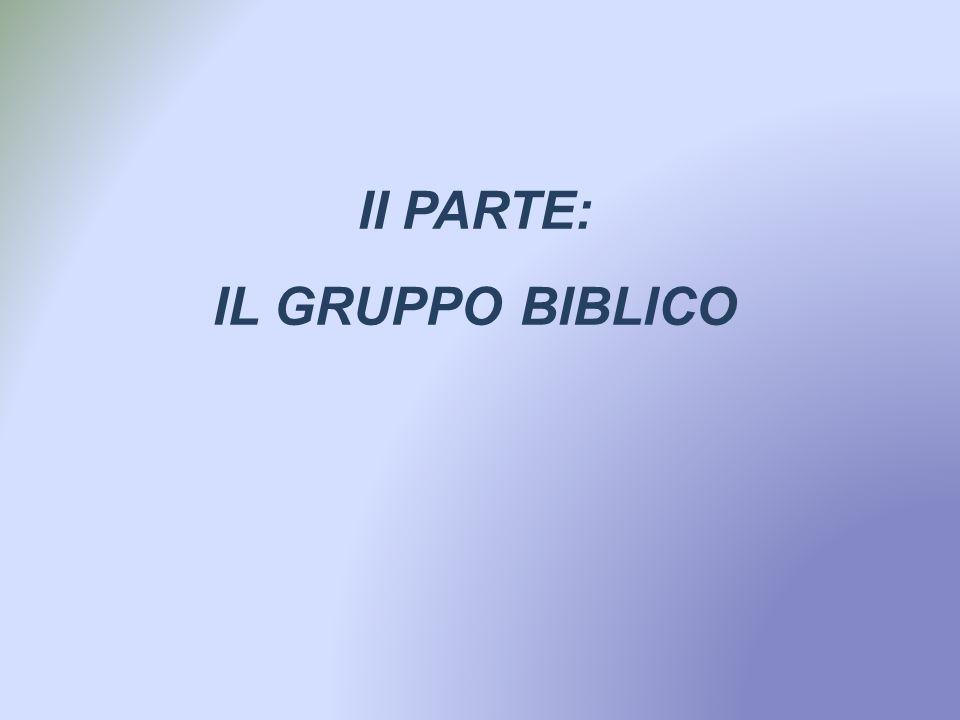 II PARTE: IL GRUPPO BIBLICO