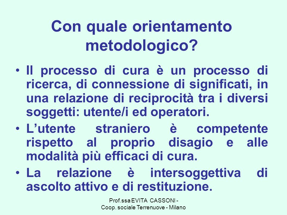 Con quale orientamento metodologico