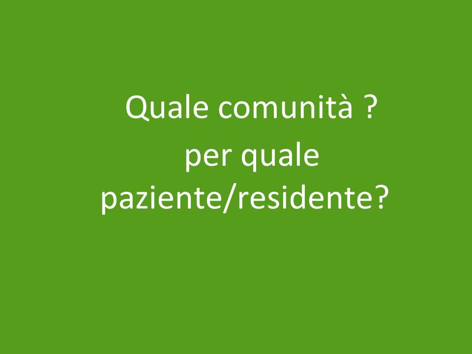 Quale comunità per quale paziente/residente