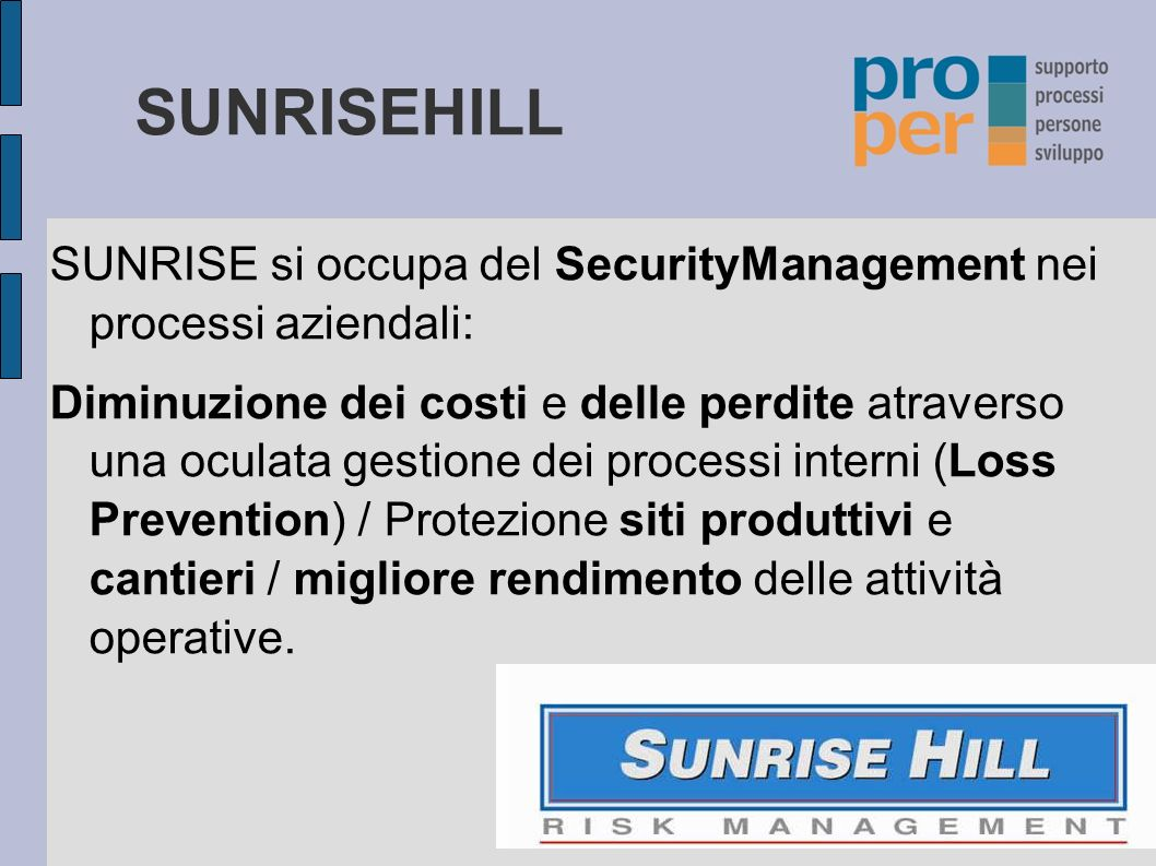 SUNRISEHILL SUNRISE si occupa del SecurityManagement nei processi aziendali: