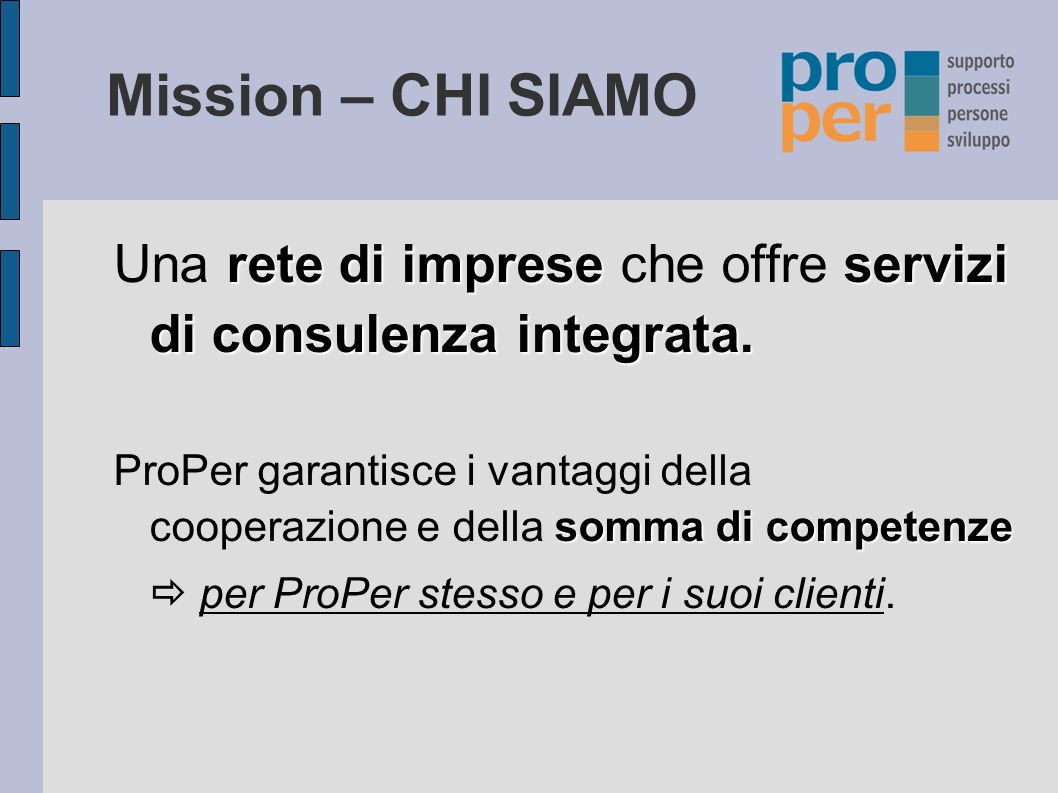 Mission – CHI SIAMO Una rete di imprese che offre servizi di consulenza integrata.