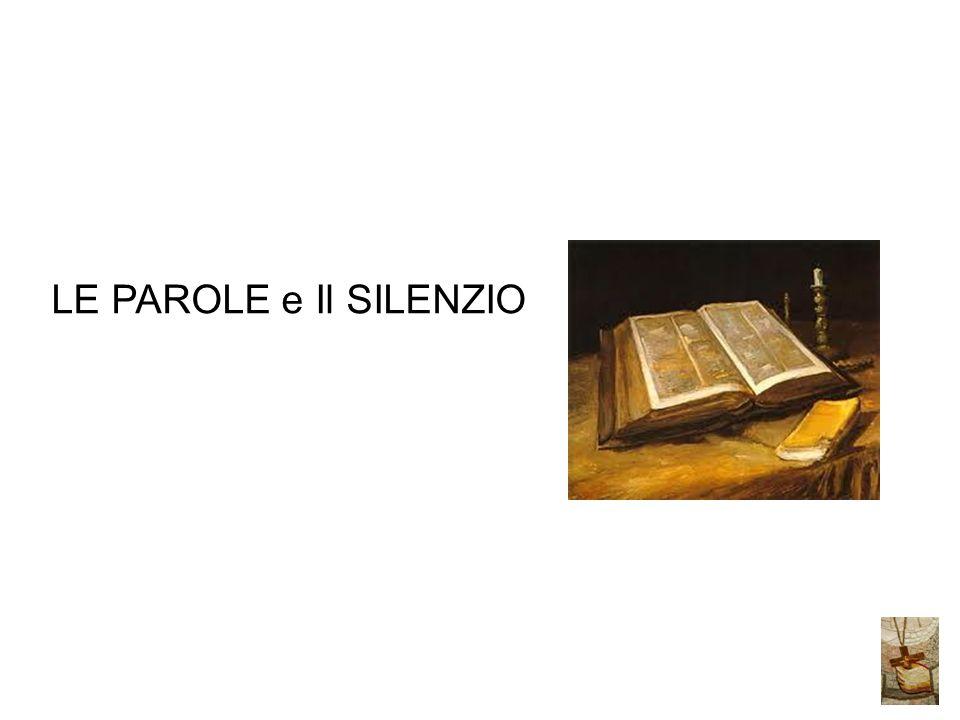 LE PAROLE e Il SILENZIO