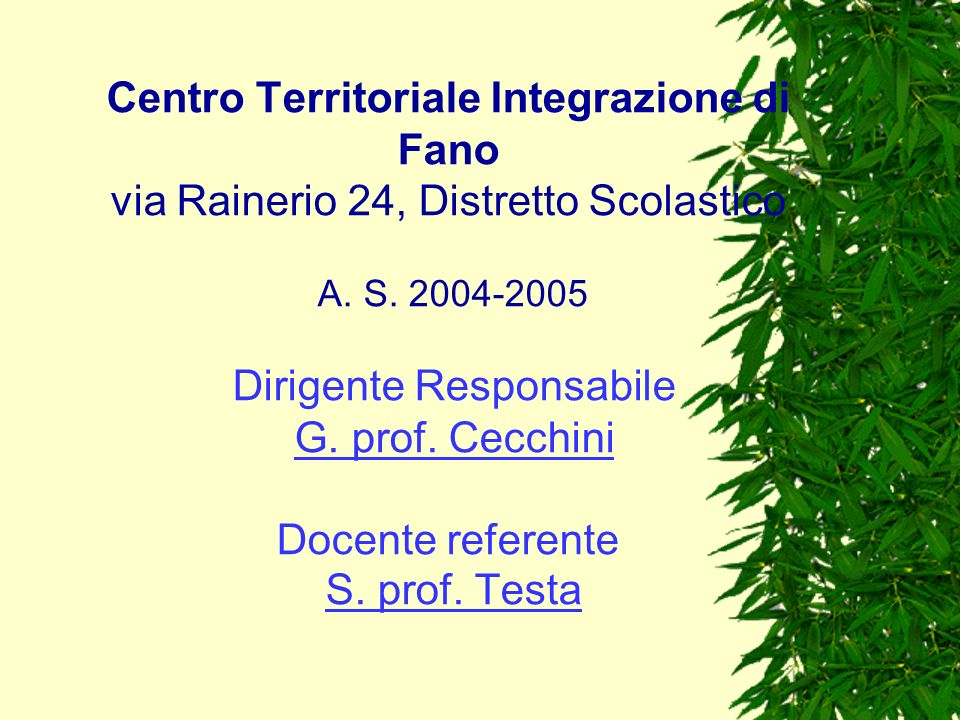 Centro Territoriale Integrazione di Fano via Rainerio 24, Distretto Scolastico A.