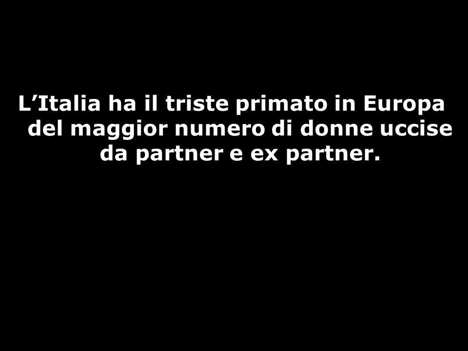 L'Italia ha il triste primato in Europa del maggior numero di donne uccise da partner e ex partner.