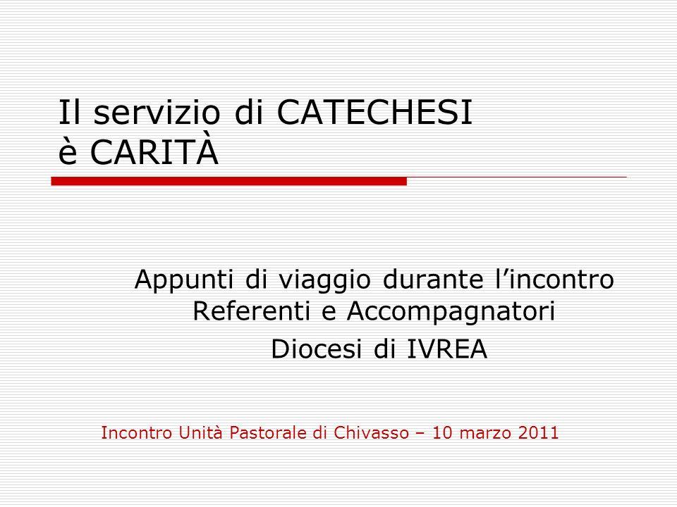 Il servizio di CATECHESI è CARITÀ