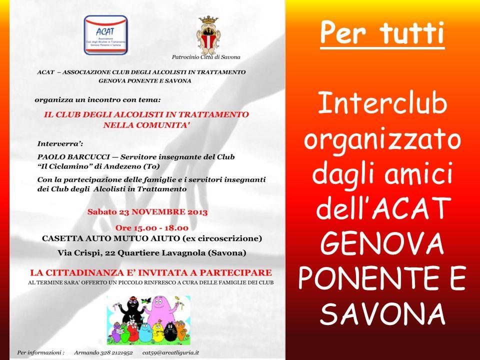 Per tutti Interclub organizzato dagli amici dell'ACAT GENOVA PONENTE E SAVONA