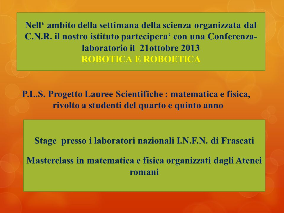 P.L.S. Progetto Lauree Scientifiche : matematica e fisica,