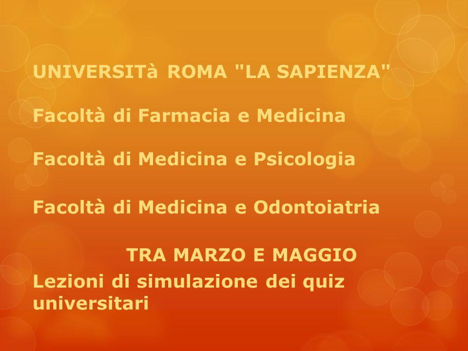 UNIVERSITà ROMA LA SAPIENZA Facoltà di Farmacia e Medicina Facoltà di Medicina e Psicologia