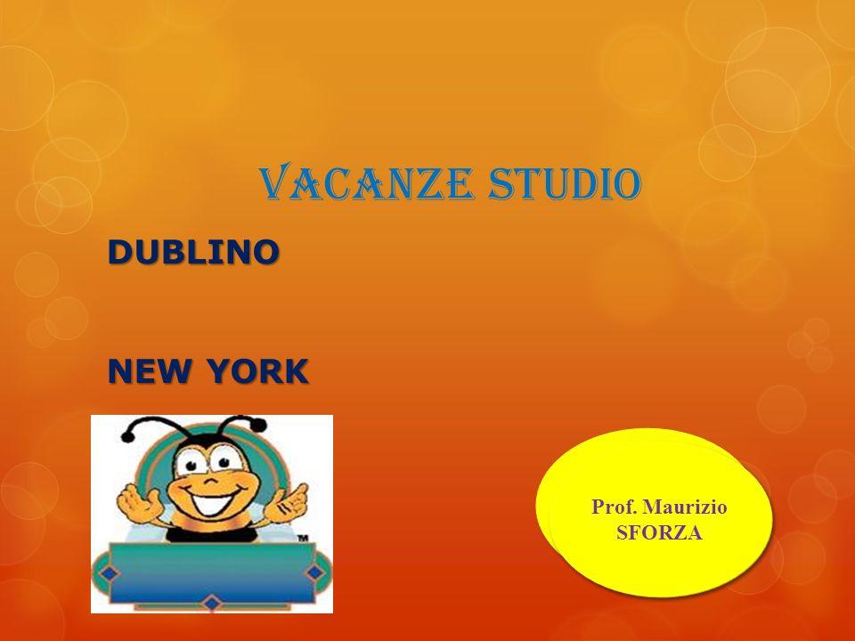 vacanze studio DUBLINO NEW YORK Prof. Vito D'AMORE Prof. Maurizio