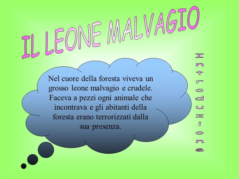 IL LEONE MALVAGIO Introduzione