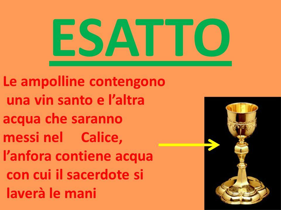 ESATTO Le ampolline contengono una vin santo e l'altra