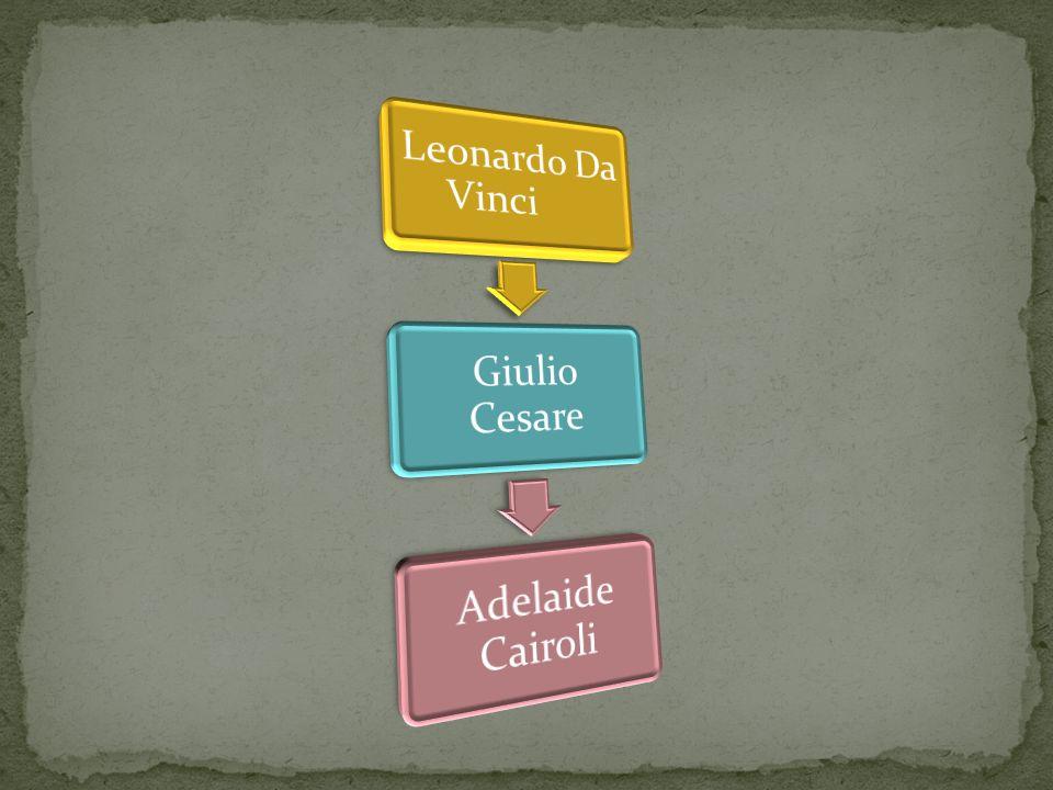 Leonardo Da Vinci Giulio Cesare Adelaide Cairoli