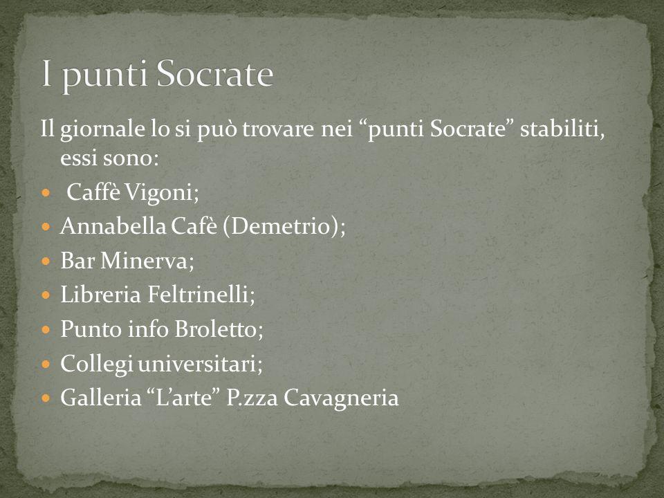 I punti Socrate Il giornale lo si può trovare nei punti Socrate stabiliti, essi sono: Caffè Vigoni;