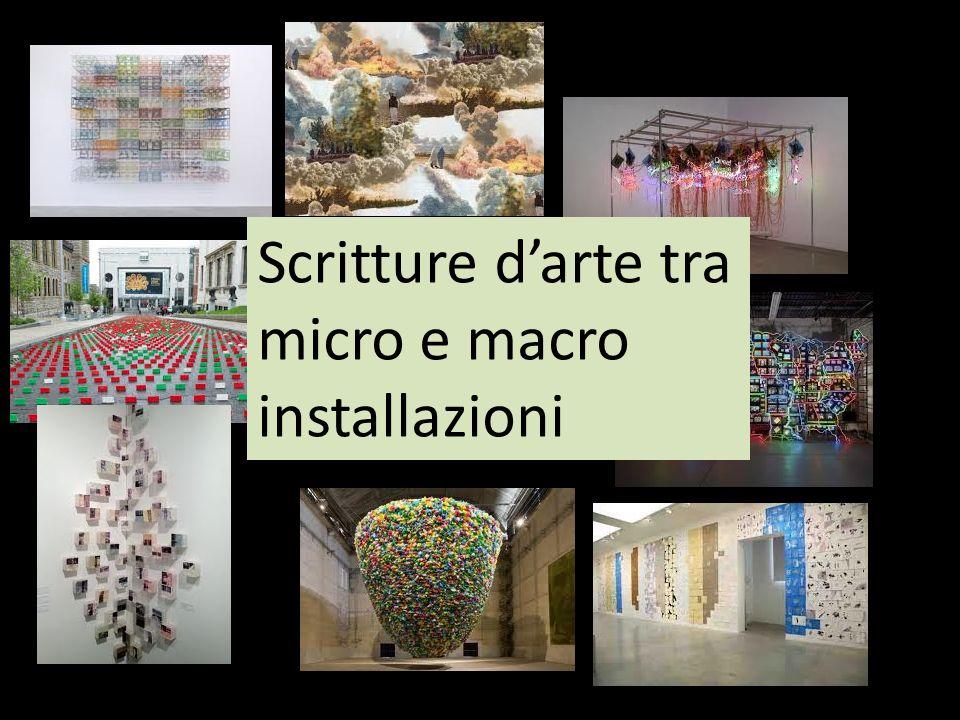 Scritture d'arte tra micro e macro installazioni