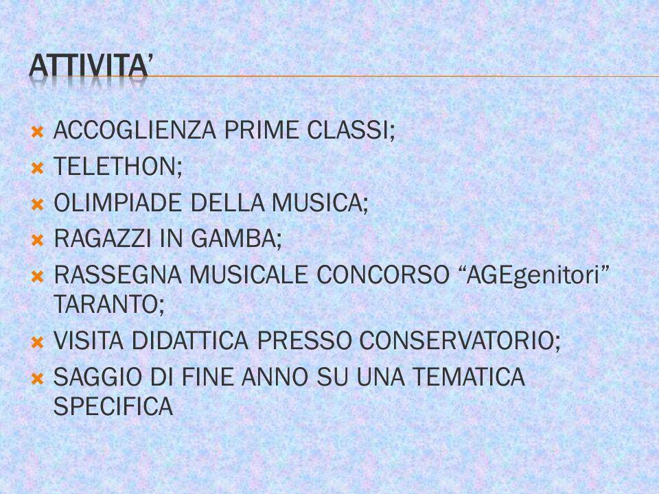ATTIVITA' ACCOGLIENZA PRIME CLASSI; TELETHON; OLIMPIADE DELLA MUSICA;