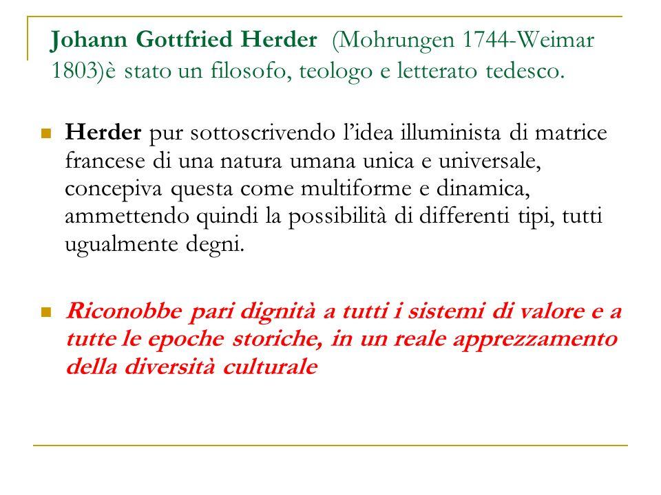 Johann Gottfried Herder (Mohrungen 1744-Weimar 1803)è stato un filosofo, teologo e letterato tedesco.