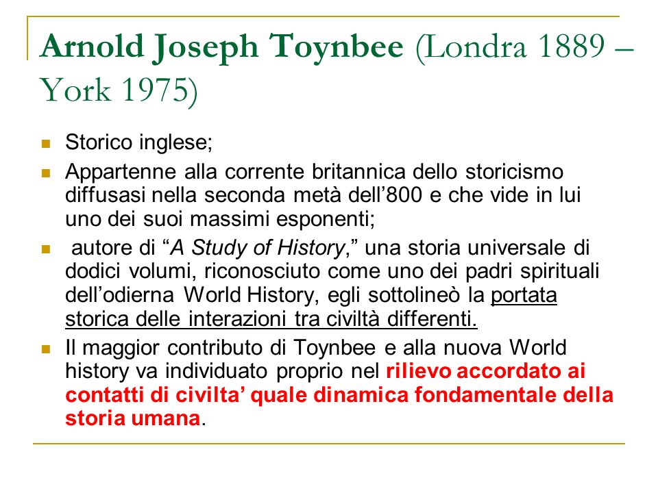 Arnold Joseph Toynbee (Londra 1889 – York 1975)