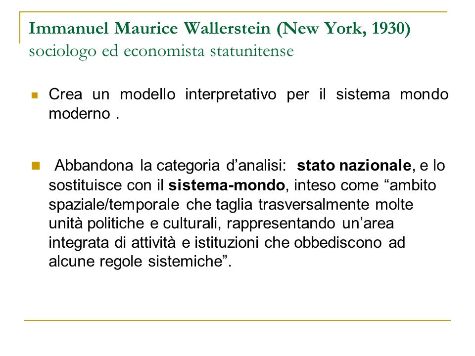 Immanuel Maurice Wallerstein (New York, 1930) sociologo ed economista statunitense