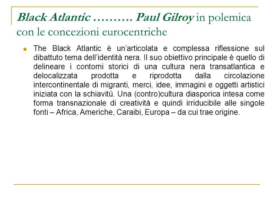 Black Atlantic ………. Paul Gilroy in polemica con le concezioni eurocentriche