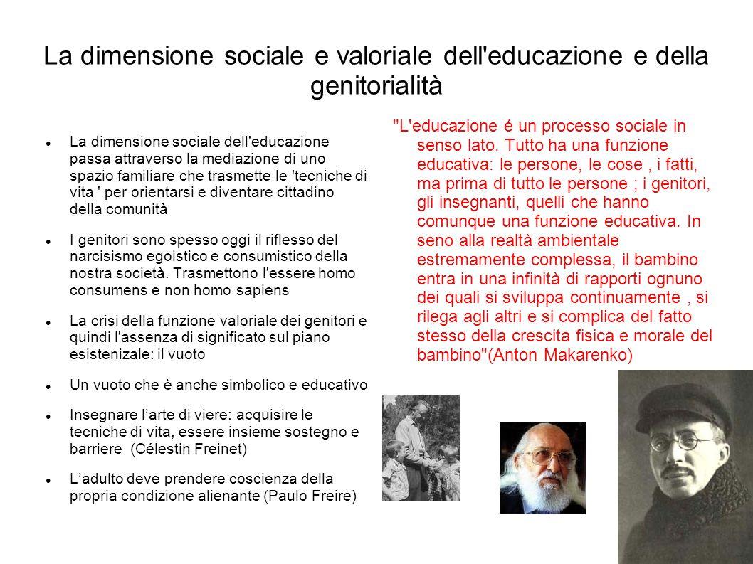 La dimensione sociale e valoriale dell educazione e della genitorialità
