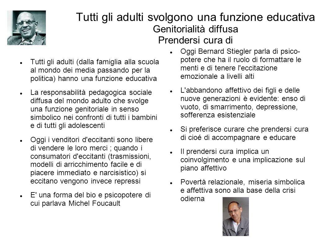 Tutti gli adulti svolgono una funzione educativa Genitorialità diffusa Prendersi cura di