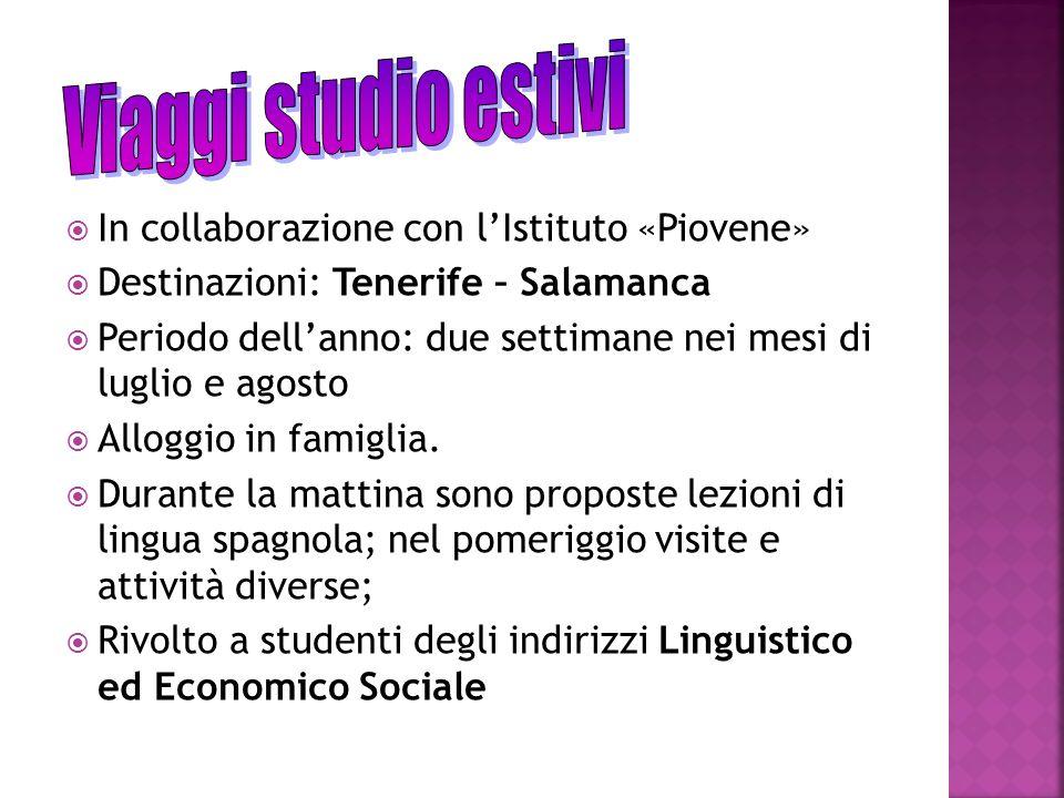 Viaggi studio estivi In collaborazione con l'Istituto «Piovene»