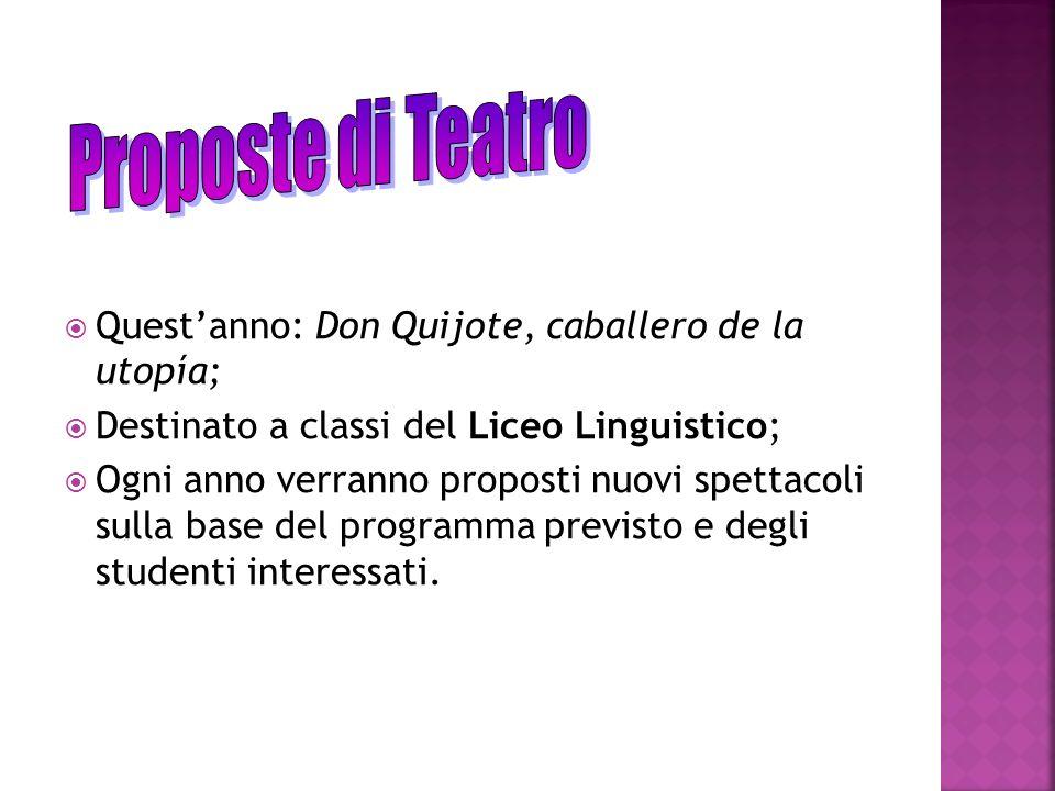 Proposte di Teatro Quest'anno: Don Quijote, caballero de la utopía;