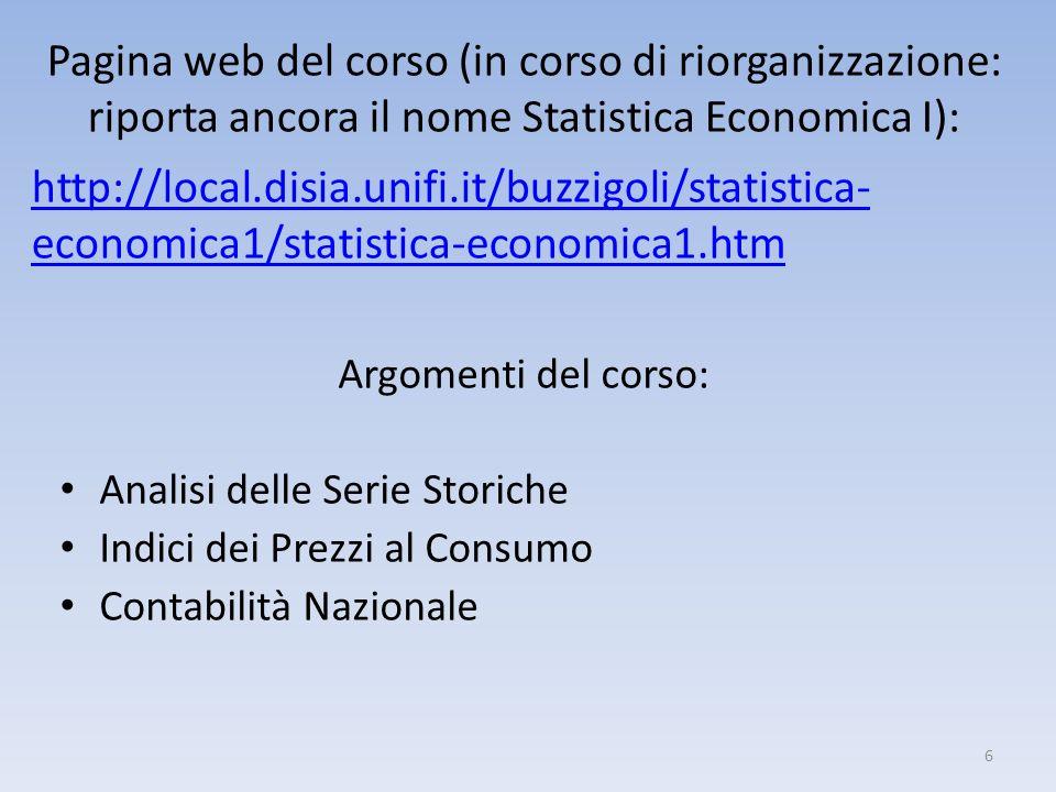 Pagina web del corso (in corso di riorganizzazione: riporta ancora il nome Statistica Economica I):