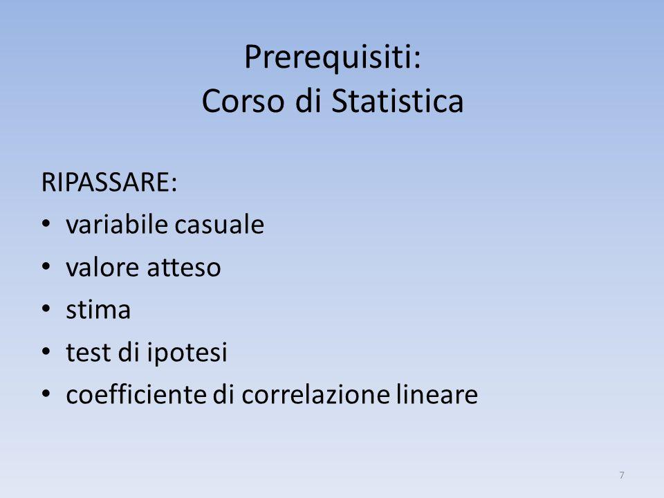 Prerequisiti: Corso di Statistica