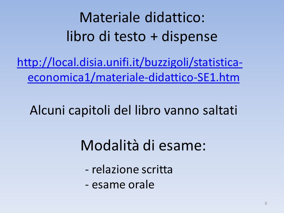 Materiale didattico: libro di testo + dispense