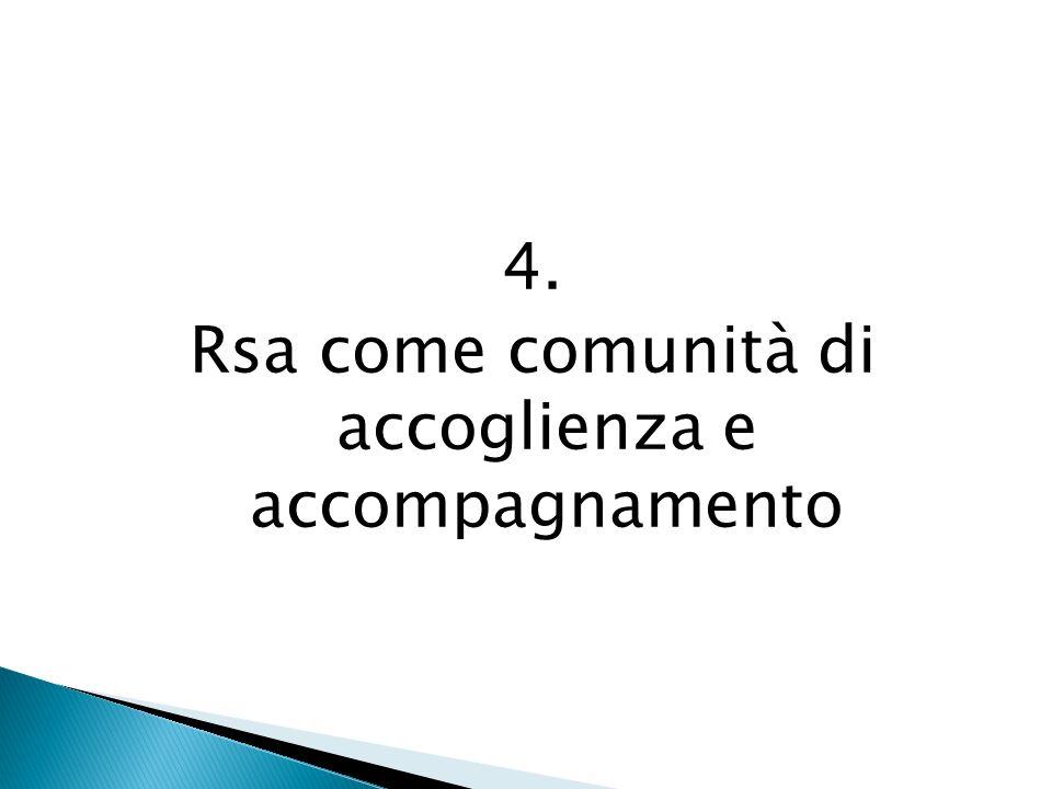 4. Rsa come comunità di accoglienza e accompagnamento