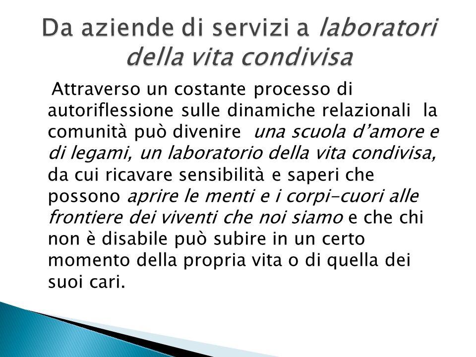 Da aziende di servizi a laboratori della vita condivisa