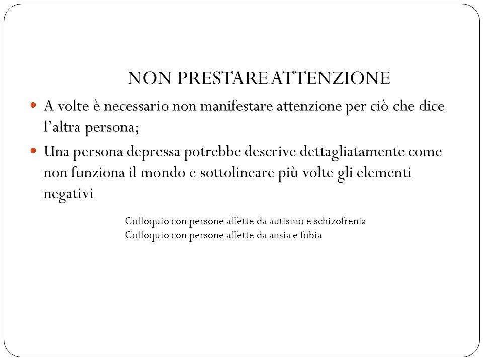 NON PRESTARE ATTENZIONE