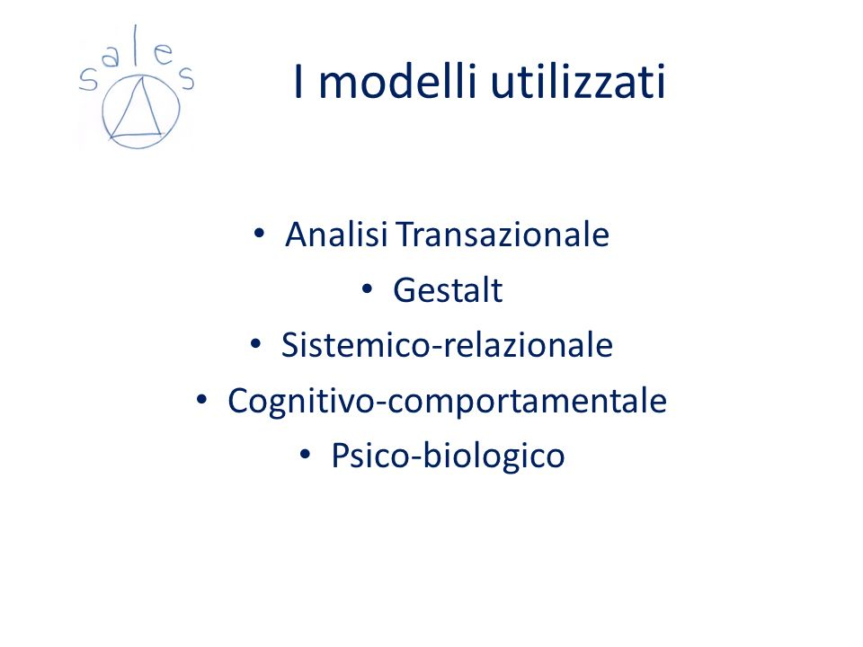 I modelli utilizzati Analisi Transazionale Gestalt