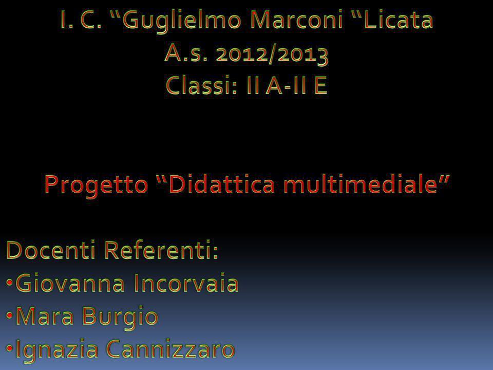 I. C. Guglielmo Marconi Licata Progetto Didattica multimediale