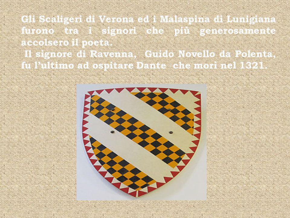Gli Scaligeri di Verona ed i Malaspina di Lunigiana furono tra i signori che più generosamente accolsero il poeta.