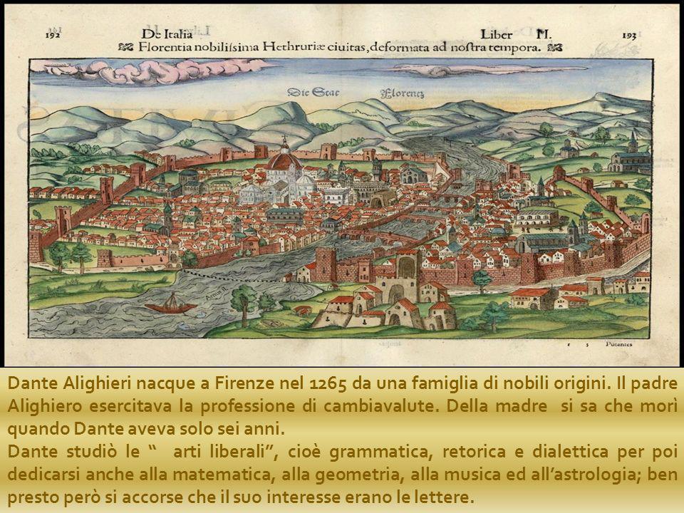 Dante Alighieri nacque a Firenze nel 1265 da una famiglia di nobili origini. Il padre Alighiero esercitava la professione di cambiavalute. Della madre si sa che morì quando Dante aveva solo sei anni.