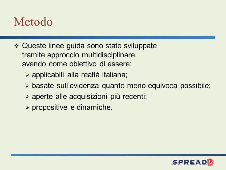 Metodo Queste linee guida sono state sviluppate tramite approccio multidisciplinare, avendo come obiettivo di essere: