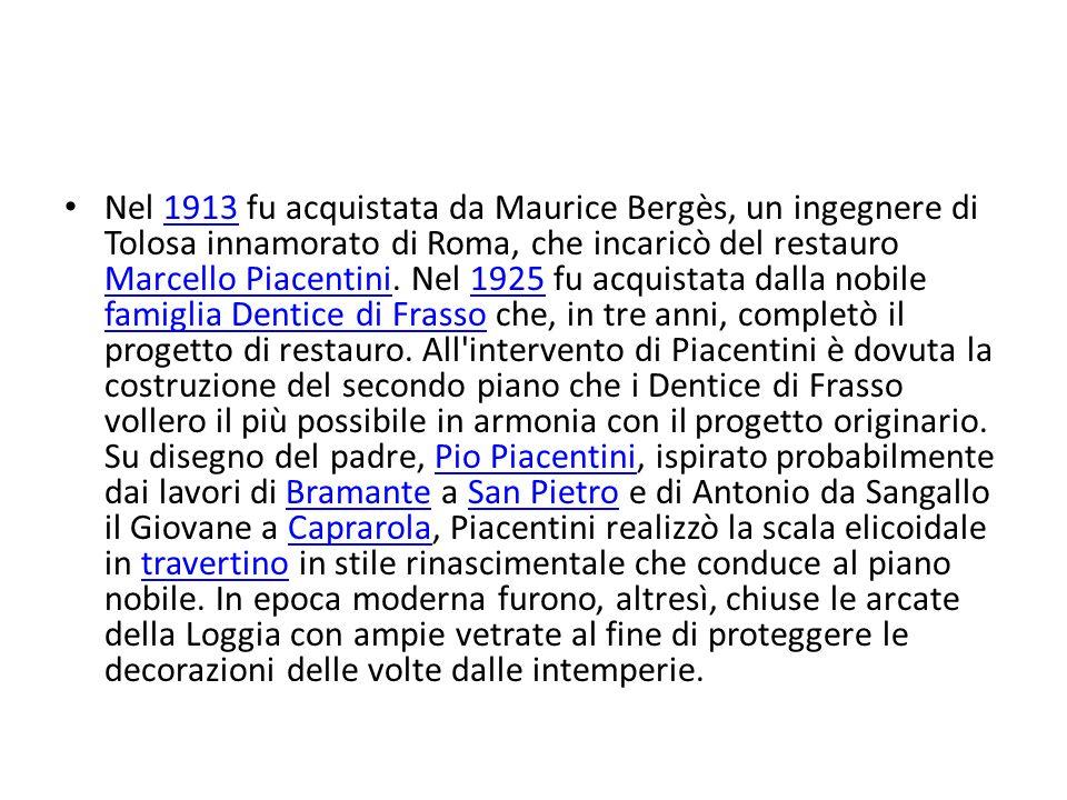 Nel 1913 fu acquistata da Maurice Bergès, un ingegnere di Tolosa innamorato di Roma, che incaricò del restauro Marcello Piacentini.