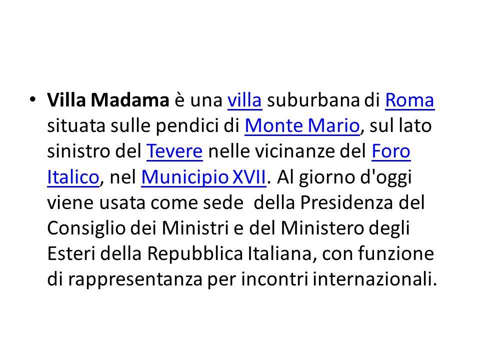 Villa Madama è una villa suburbana di Roma situata sulle pendici di Monte Mario, sul lato sinistro del Tevere nelle vicinanze del Foro Italico, nel Municipio XVII.