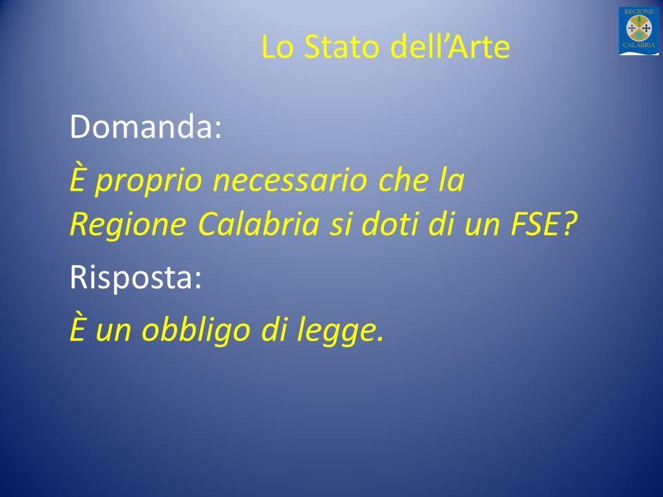 Lo Stato dell'Arte Domanda: È proprio necessario che la Regione Calabria si doti di un FSE Risposta: