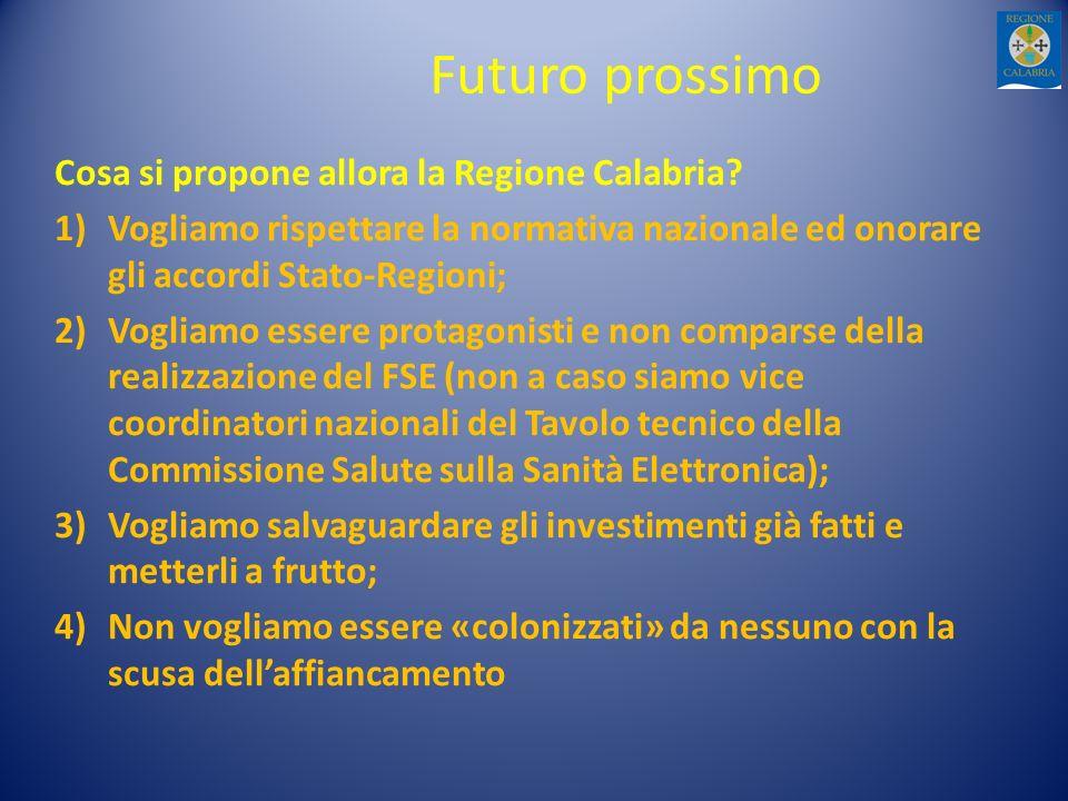 Futuro prossimo Cosa si propone allora la Regione Calabria