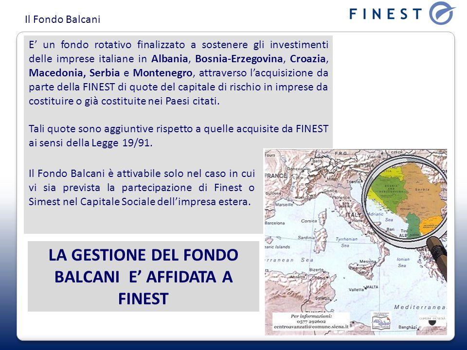 LA GESTIONE DEL FONDO BALCANI E' AFFIDATA A FINEST