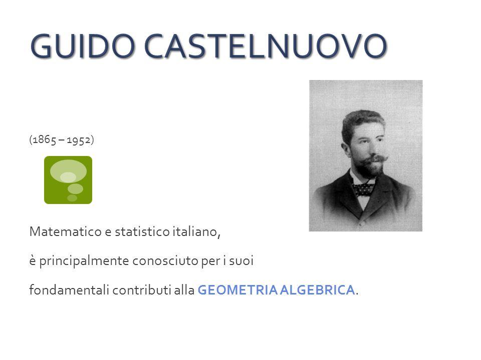 GUIDO CASTELNUOVO Matematico e statistico italiano,