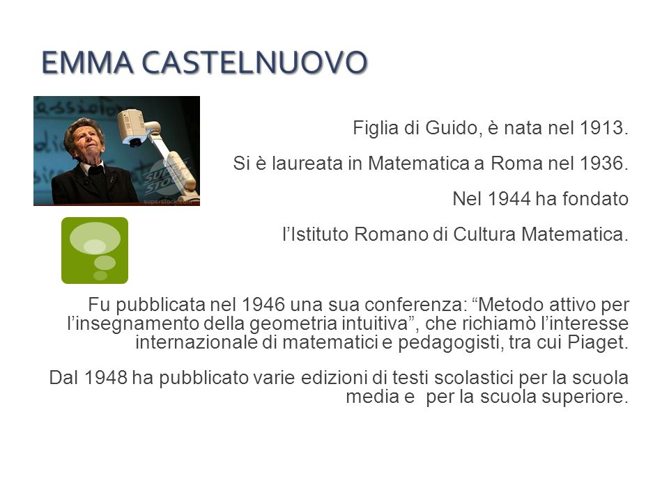 EMMA CASTELNUOVO Figlia di Guido, è nata nel 1913.