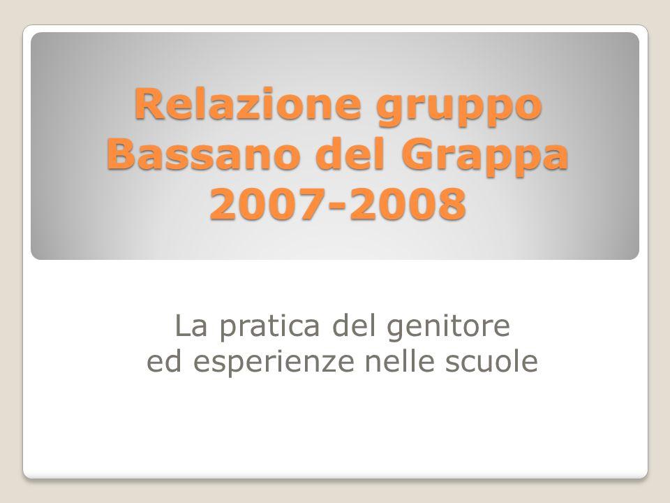 Relazione gruppo Bassano del Grappa 2007-2008