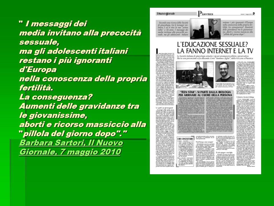 I messaggi dei media invitano alla precocità sessuale, ma gli adolescenti italiani restano i più ignoranti d Europa nella conoscenza della propria fertilità.