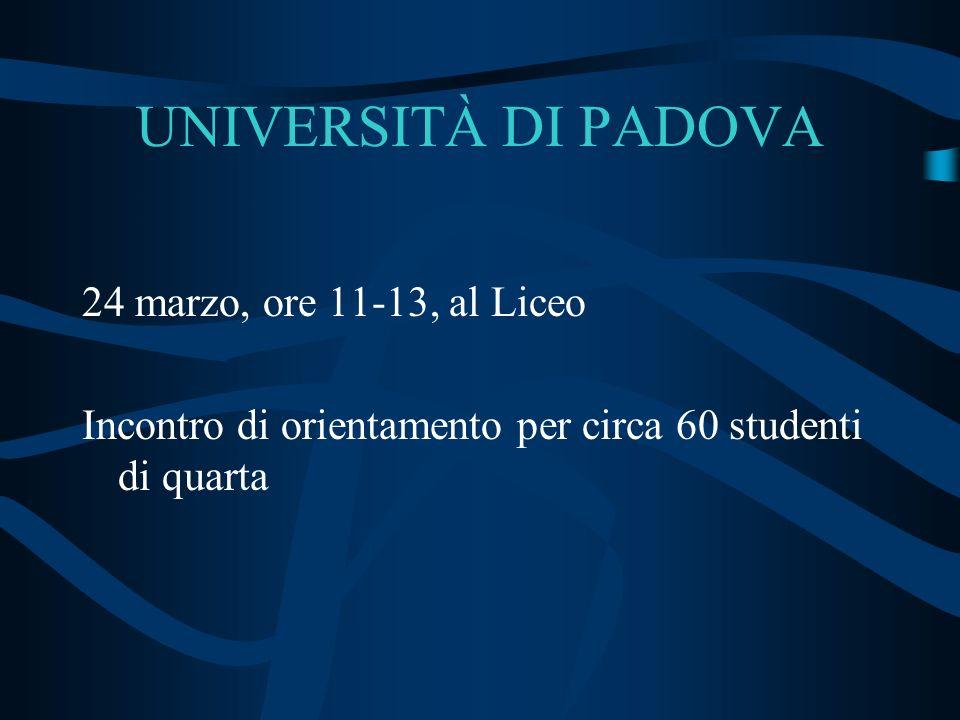 UNIVERSITÀ DI PADOVA 24 marzo, ore 11-13, al Liceo